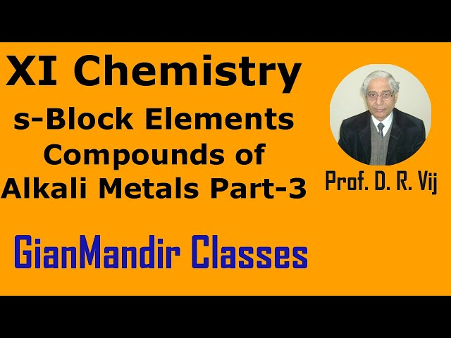 XI Chemistry - S-Block Elements - Compounds of Alkali Metals Part-3 by Ruchi Mam