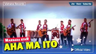 Marsada Star - Aha Ma Ito MP3