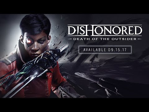 Dishonored: Death of the Outsider – Official E3 Announce Trailer