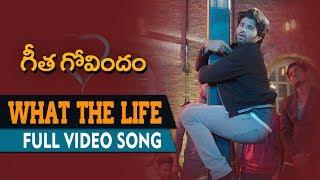 What The Life Full Song | Geetha Govindam | Vijay Deverakonda, Rashmika Mandanna, Gopi Sunder