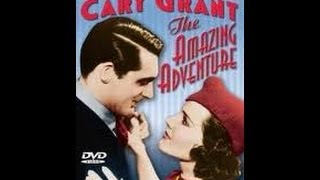 Watch Movies Free : The Amazing Adventure (1936) Comedy starring Cary Grant