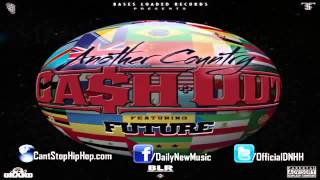 Cash Out  Another Country Ft Future (Explicit)