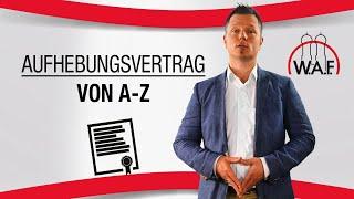 Aufhebungsvertrag einfach erklärt von A-Z - Alles was DU zum Aufhebungsvertrag wissen musst!