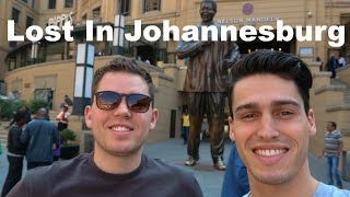 Lost In Johannesburg | South Africa - VLOG #2