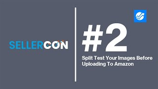 Gambar cover Split Test Your Images BEFORE Uploading To Amazon | SellerCon Hacks