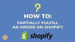 How To Partially Fulfill an Order on Shopify - E-commerce Tutorials