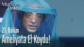 Ali Vefa ameliyata el koydu! - Mucize Doktor 21. Bölüm