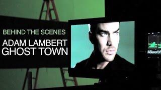 Adam Lambert - Ghost Town [Behind The Scenes]