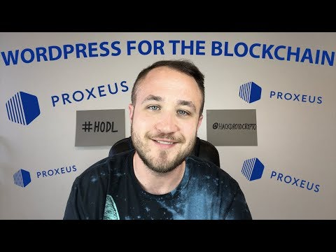 PROXEUS – WORDPRESS FOR THE BLOCKCHAIN