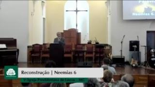 Reconstrução Neemias 6   Culto Dominical