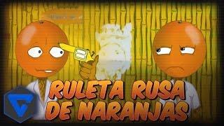 Naranjas Jugando A La Ruleta Rusa Omfg ! - Orange Roulette