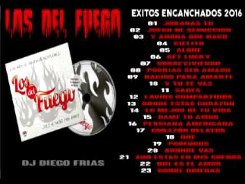 LOS DEL FUEGO 2016 - GRANDE EXITOS ENGANCHADOS DJ DIEGO FRIAS