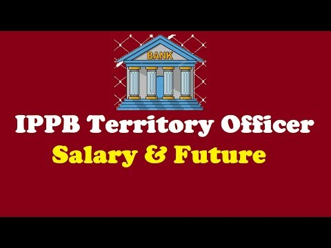 Territory Officer's Salary and Future in IPPB