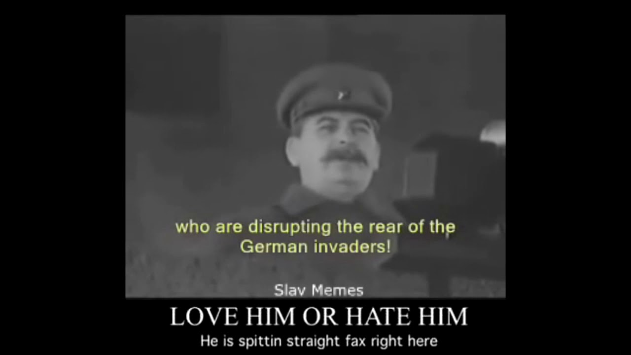 LOVE HIM OR HATE HIM (Stalin)