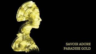Savoir Adore - Paradise Gold [Audio]