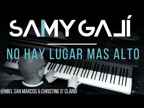 Samy Galí Piano - No Hay Lugar Mas Alto (Solo Piano Cover   Miel San Marcos & Christine D' Clario)