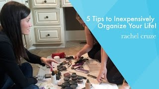 5 Tips to Inexpensively Organize Your Life!