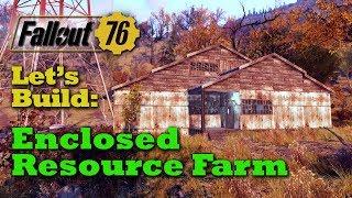 Fallout 76: Let's Build An Enclosed Resource Farm