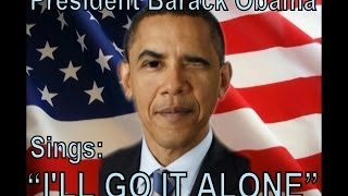 "President Obama sings, ""I"