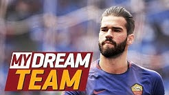 My Dream Team: Alisson Becker