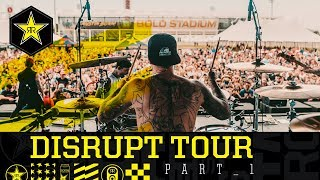 2019 Disrupt Festival Tour Part 1
