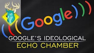 TL;DR - Google's Ideological Echo Chamber