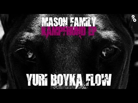 MASON FAMILY ►YURI BOYKA FLOW◄