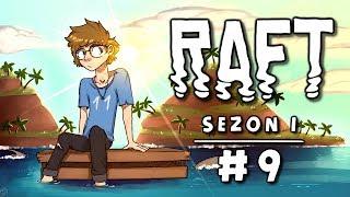 Raft [Sezon 1] #9 - Przynęta