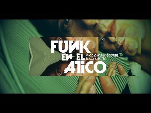 Funk en el Atico / H-ico Da Funkylooper & Black Mentes x Hecho Memoria