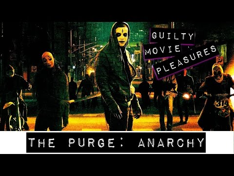 "The Purge: Anarchy (2014)... is a ""Guilty Movie Pleasure"""