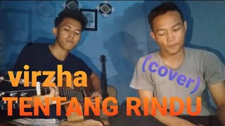 Download Tentang Rindu - Virzha (cover)    SAKA