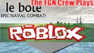 The FGN Crew Plays: Roblox - Le Bote (PC)