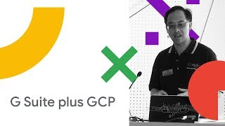 G Suite Plus GCP: Building Serverless Applications with All of Google Cloud (Cloud Next '18)