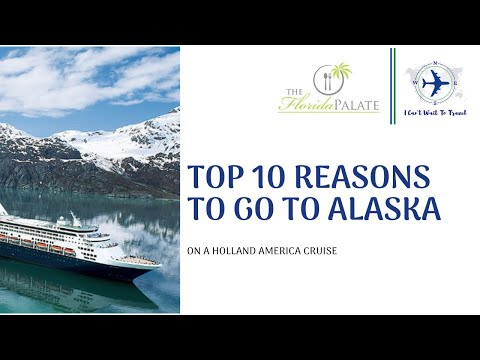 Top 10 Reasons To Go To Alaska On Holland America's Cruise