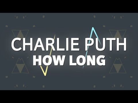 Charlie Puth How Long (Lyrics)