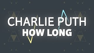 Download Lagu Charlie Puth – How Long (Lyrics) Mp3