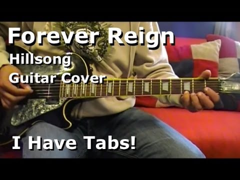 forever reign by hillsong lead electric guitar i have tab youtube. Black Bedroom Furniture Sets. Home Design Ideas
