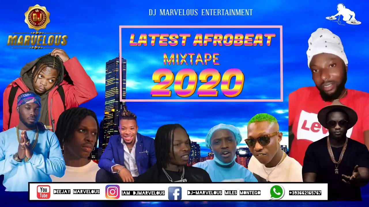 DJ MARVELOUS LATEST NAIJA AFROBEAT STREET MIXTAPE 2020 NAIRA MARLEY+MR REAL+OLAMIDE+ ZLANTA+SLIMCASE