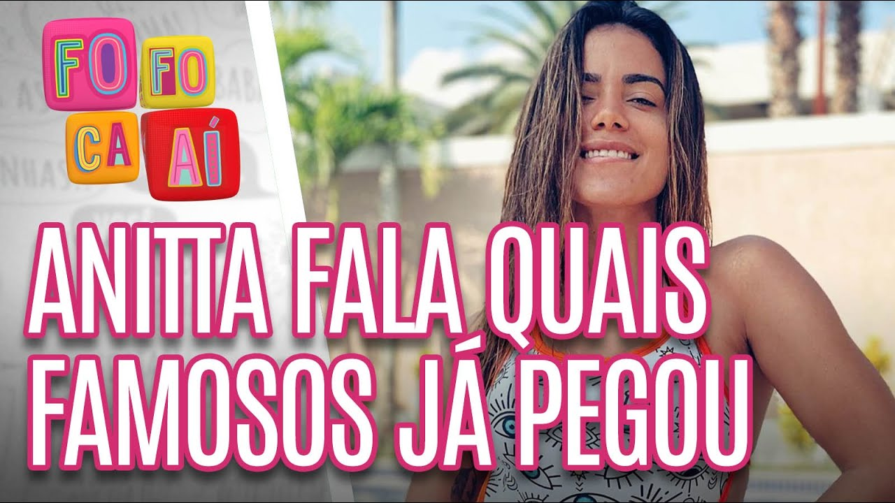 Anitta revela quais FAMOSOS já pegou - Fofoca Aí (24/04/20)