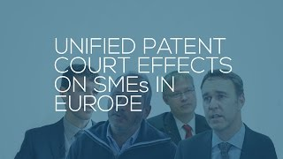 Unified Patent Court effects on SMEs in Europe
