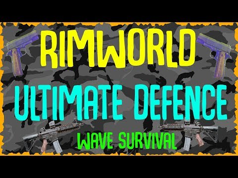 Rimworld Ultimate Ending Colony Defence! Rimworld Beta 18 Wave Survival