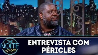 Entrevista com Péricles | The Noite (04/06/18)