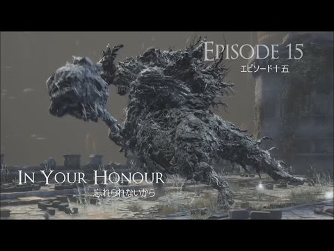 Dark souls 3 - 100% Playthrough - Episode 15 - In Your Honour *NO DEATHS*
