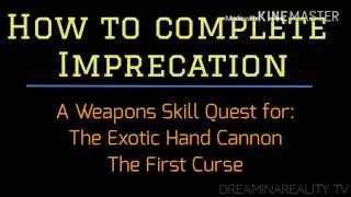 Destiny How to Imprecation - weapon skill