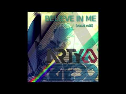 Arty - Believe In Me (vocal edit)
