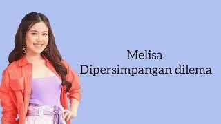 Melisa - Di persimpangan dilema (Nora) Lirik