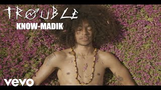 Know-Madik - Trouble