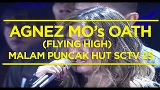 Agnez Mo's Oath (Flying High) - Malam Puncak HUT SCTV 25