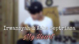 Download Irwansyah & Acha Septriasa - My Heart Fingerstyle Guitar Cover Bagas HP Mp3