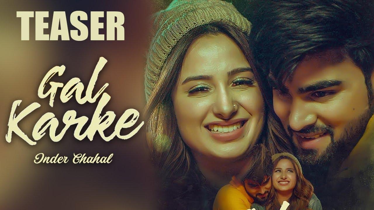 Gal Karke Inder Chahal New Punjabi Songs Latest Punjabi Songs 2019 Punjabi Music Gabruu Youtube